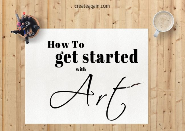 how to get started with art